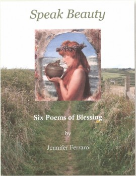 Speak Beauty: Six Poems of Blessing